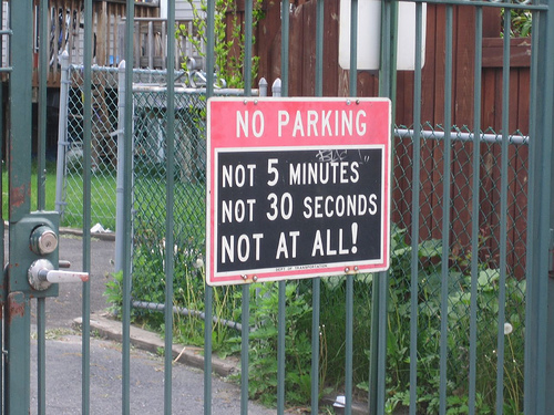 NO PARKING: Not 5 minutes, not 30 seconds, NOT AT ALL!